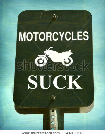 Motorcycles Suck